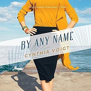 By Any Name Hörbuch von Cynthia Voigt Gesprochen von: Katherine Fenton