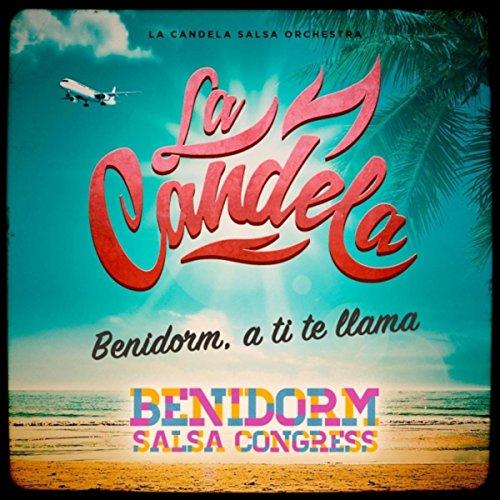 Benidorm, A Ti Te Llama - La Candela