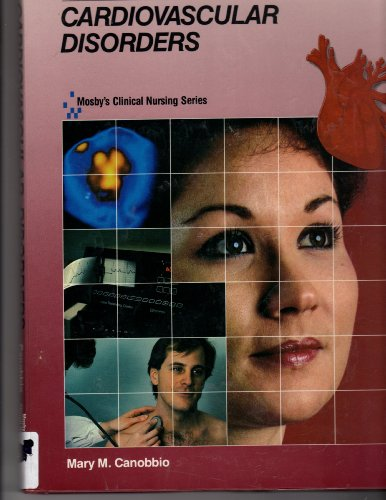 Cardiovascular Disorders (Mosby's Clinical Nursing Series, Vol.
