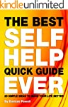 The Best Self Help Quick Guide Ever:...