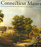 Connecticut Masters The Fine Arts and Antiques Collections of The Hartford Steam Boiler and Inspection and Insurance Company