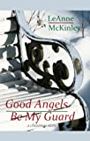 Good Angels Be My Guard (A Christmas Story)