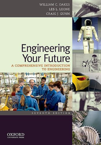 Engineering Your Future: A Comprehensive Introduction to...