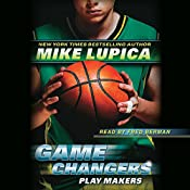 Play Makers: Game Changers, Book 2   Mike Lupica
