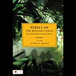 Perils in the Belgian Congo: A Reverend Alabaster Armstrong Mystery | Claude W. Keenam