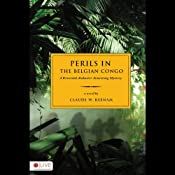 Perils in the Belgian Congo: A Reverend Alabaster Armstrong Mystery | [Claude W. Keenam]