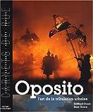 echange, troc Bertrand Dicale, Anne Gonon - Oposito : L'art de la tribulation urbaine