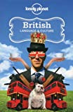 British Language & Culture (Lonely Planet Language & Culture: British) Lonely Planet