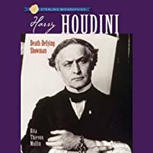 Sterling Biographies: Harry Houdini (       UNABRIDGED) by Rita Thievon Mullin Narrated by Kevin Pariseau