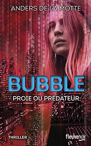 Bubble : proie ou prédateur ?