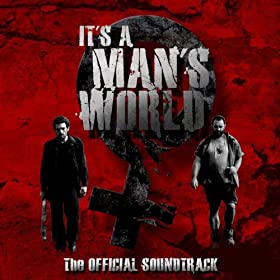 It's a Man's World (The Official Soundtrack)