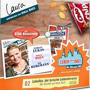 Laura - Lukullus, der lyrische Liebesterrorist (Leben Hoch Drei 2) Hörspiel