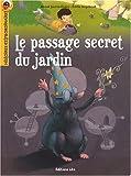 echange, troc Anouk Journo-Durey, Émilie Angebault - Le passage secret du jardin