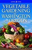 img - for Vegetable Gardening for Washington & Oregon book / textbook / text book