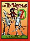 img - for The Tin Woodman of Oz (Illustrated): A Faithful Story of the Astonishing Adventure Undertaken by the Tin Woodman, Assisted by Woot the Wanderer, the Scarecrow ... of Oz, and Polychrome (Land of Oz Book 12) book / textbook / text book