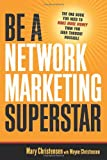 img - for Be a Network Marketing Superstar: The One Book You Need to Make More Money Than You Ever Thought Possible book / textbook / text book