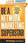 Be a Network Marketing Superstar!: Th...