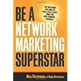 Be a Network Marketing Superstar: The One Book You Need to Make More Money Than You Ever Thought Possible ~ Mary Christensen