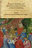 Essays on Aesthetics and Medieval Literature in Honor of Howell Chickering (Papers in Mediaeval Studies)