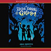 A Tale Dark and Grimm | [Adam Gidwitz]