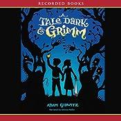 A Tale Dark and Grimm | [Adam Gidwitz]