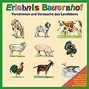 Erlebnis Bauernhof: Tierstimmen und Geräusche des Landlebens Hörbuch von Karl-Heinz Dingler, Fernand Deroussen Gesprochen von:  div.
