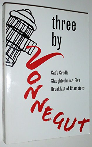 Three By Vonnegut (Cat's Cradle Slaughterhouse-Five Breakfast for Champions) (Cat's Cradle Slaughterhouse-Five Breakfast for Champions)