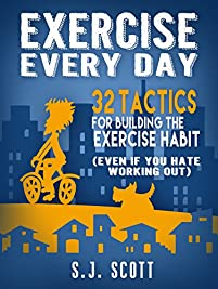 Exercise Every Day: 32 Tactics For Building The Exercise Habit by S.J. Scott ebook deal