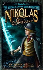 Nikolas and Company Book 1: The Merman and the Moon Forgotten (Nikolas and Company Episode)