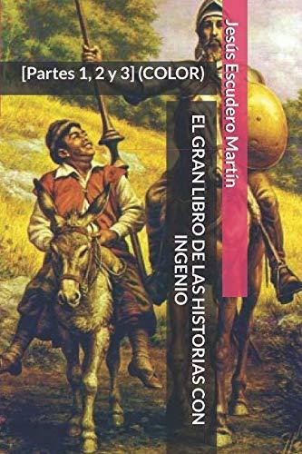 EL GRAN LIBRO DE LAS HISTORIAS CON INGENIO [Partes 1, 2 y 3] (COLOR)  [Escudero Martín, Jesús] (Tapa Blanda)