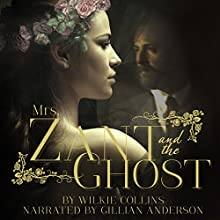 Mrs. Zant and the Ghost Audiobook by Wilkie Collins Narrated by Gillian Anderson
