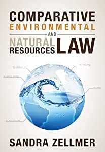 Comparative Environmental and Natural Resources Law: Sandra Zellmer: 9781594607806: Amazon.com