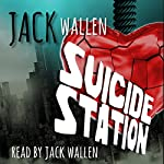 Suicide Station | Jack Wallen