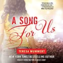 A Song for Us: White Trash Trilogy, Book 3 Audiobook by Teresa Mummert Narrated by Sebastian York, Grace Grant