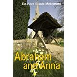 Abraham and Anna: The Staats Family Chronicles ~ Saundra Staats McLemore