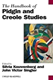 The Handbook of Pidgin and Creole Studies (Blackwell Handbooks in Linguistics)