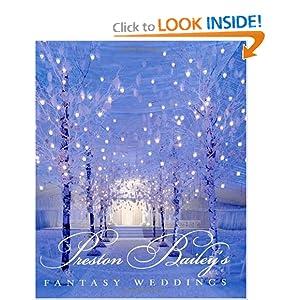 Click to buy Wedding Reception Decoration Ideas: Preston Bailey's Fantasy Weddings from Amazon!