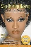 Step-by-Step Make up Basics & Beyond Vol 1