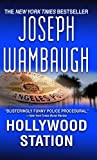 Hollywood Station - 2007 publication. (0446401242) by Josph Wambaugh
