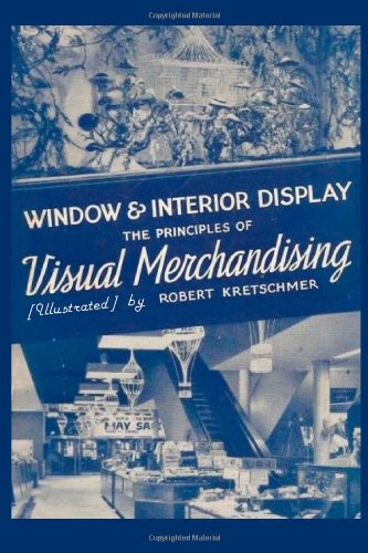 Window and Interior Display: The Principles of Visual Merchandising [Illustrated]