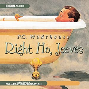 Right Ho, Jeeves (Dramatised) | [P. G. Wodehouse]