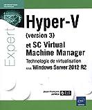 echange, troc Jean-François APRÉA - Hyper-V et System Center Virtual Machine Manager - Technologie de virtualisation sous Windows Server 2012 R2
