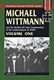 Michael Wittmann and the Waffen SS Tiger Commanders of the Leibstandarte in WWII, Vol. 1 (Stackpole Military History Series)