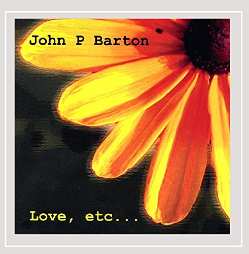 John P Barton - Love, Etc...