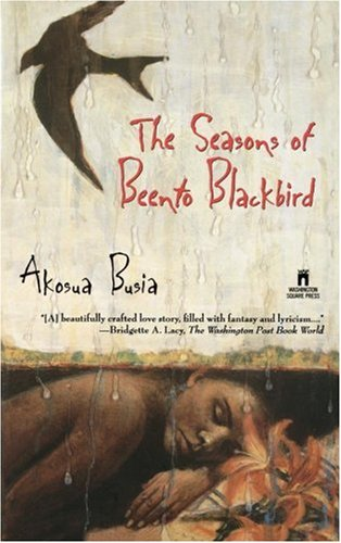 Seasons of Beento Blackbird : A Novel, AKOSUA BUSIA