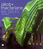 img - for Les Docks Jakob+Macfarlane book / textbook / text book