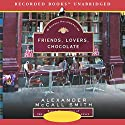 Friends, Lovers, Chocolate: The Sunday Philosophy Club, Book 2 Audiobook by Alexander McCall Smith Narrated by Davina Porter