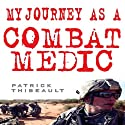 My Journey as a Combat Medic: From Desert Storm to Operation Enduring Freedom: Osprey Digital Generals (       UNABRIDGED) by Patrick Thibeault Narrated by Joe Bronzi