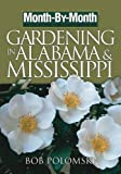 img - for Month-by-Month Gardening in Alabama & Mississippi: What to Do Each Month to Have a Beautiful Garden All Year book / textbook / text book
