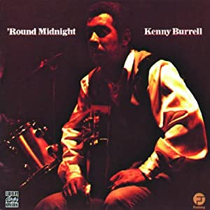 KENNY BURRELL/_'ROUND MIDNIGHT'